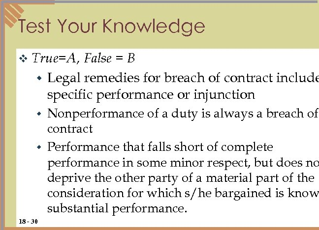 Test Your Knowledge v True=A, False = B w Legal remedies for breach of