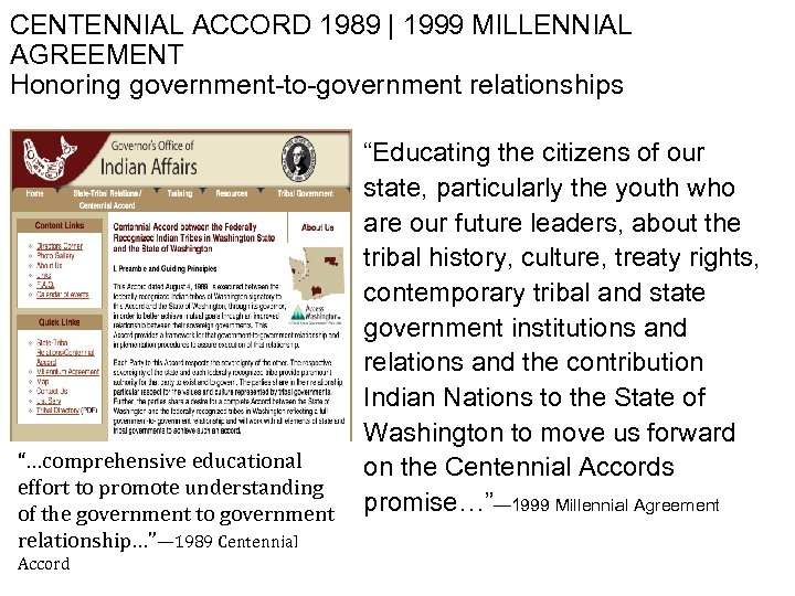 "CENTENNIAL ACCORD 1989 | 1999 MILLENNIAL AGREEMENT Honoring government-to-government relationships ""…comprehensive educational effort to"
