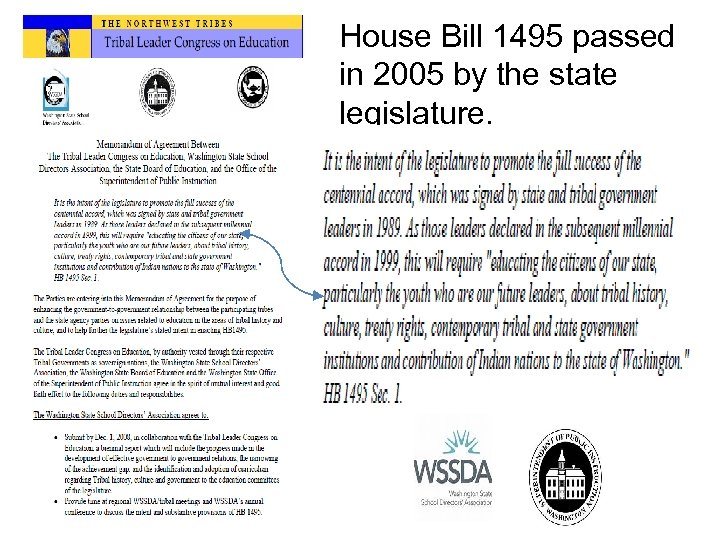 House Bill 1495 passed in 2005 by the state legislature.