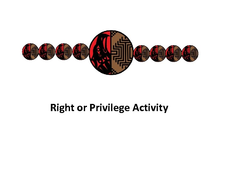 Right or Privilege Activity