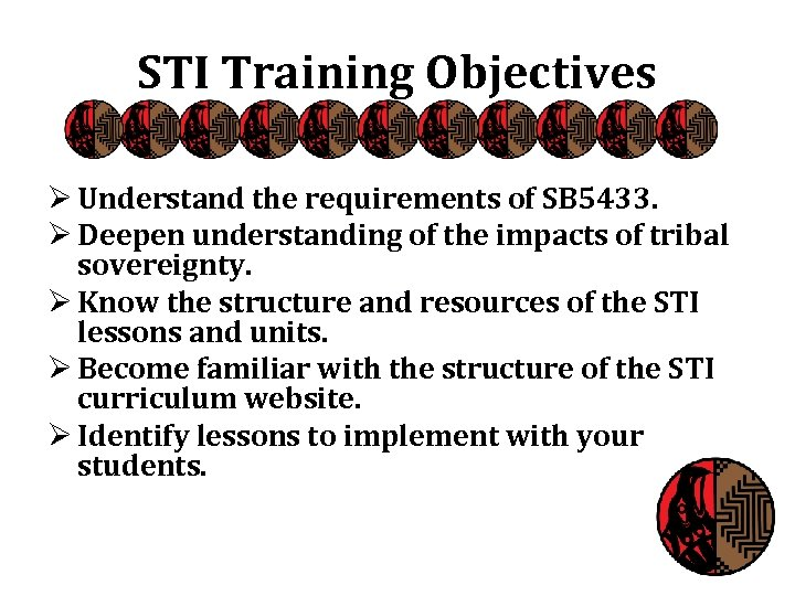 STI Training Objectives Ø Understand the requirements of SB 5433. Ø Deepen understanding of