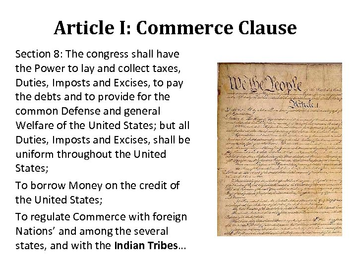 Article I: Commerce Clause Section 8: The congress shall have the Power to lay