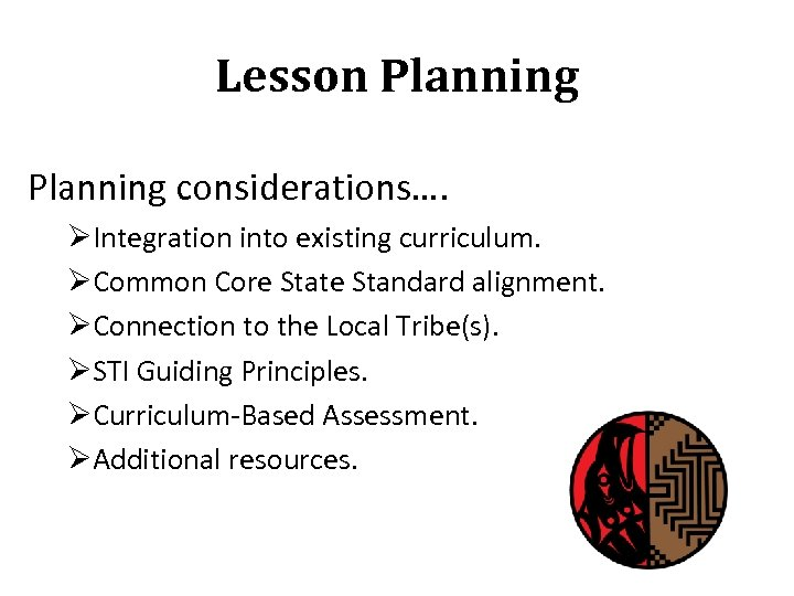 Lesson Planning considerations…. ØIntegration into existing curriculum. ØCommon Core State Standard alignment. ØConnection to