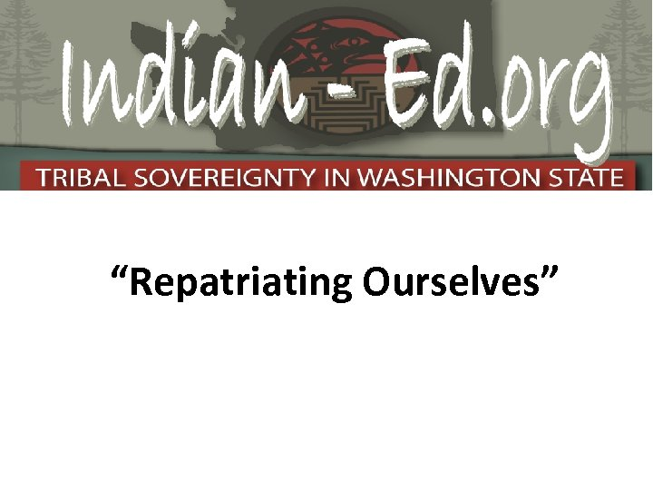 """Repatriating Ourselves"""