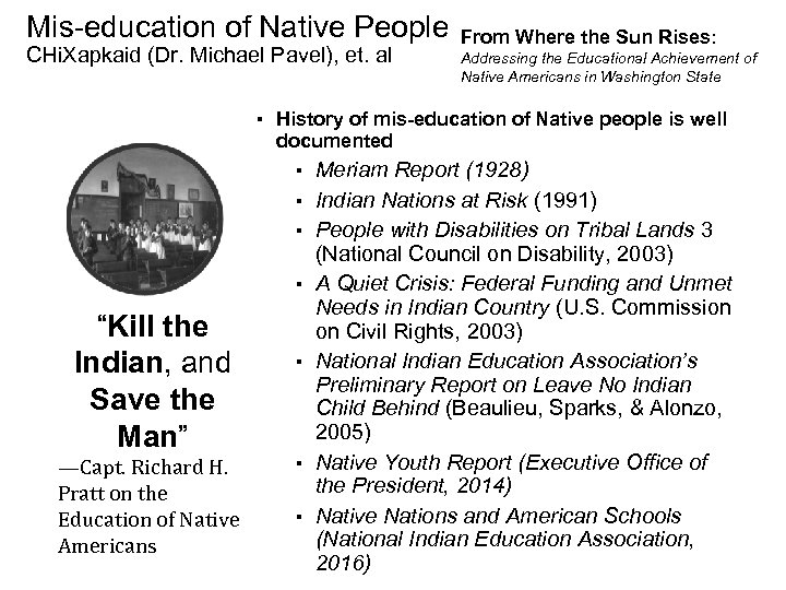 Mis-education of Native People CHi. Xapkaid (Dr. Michael Pavel), et. al From Where the