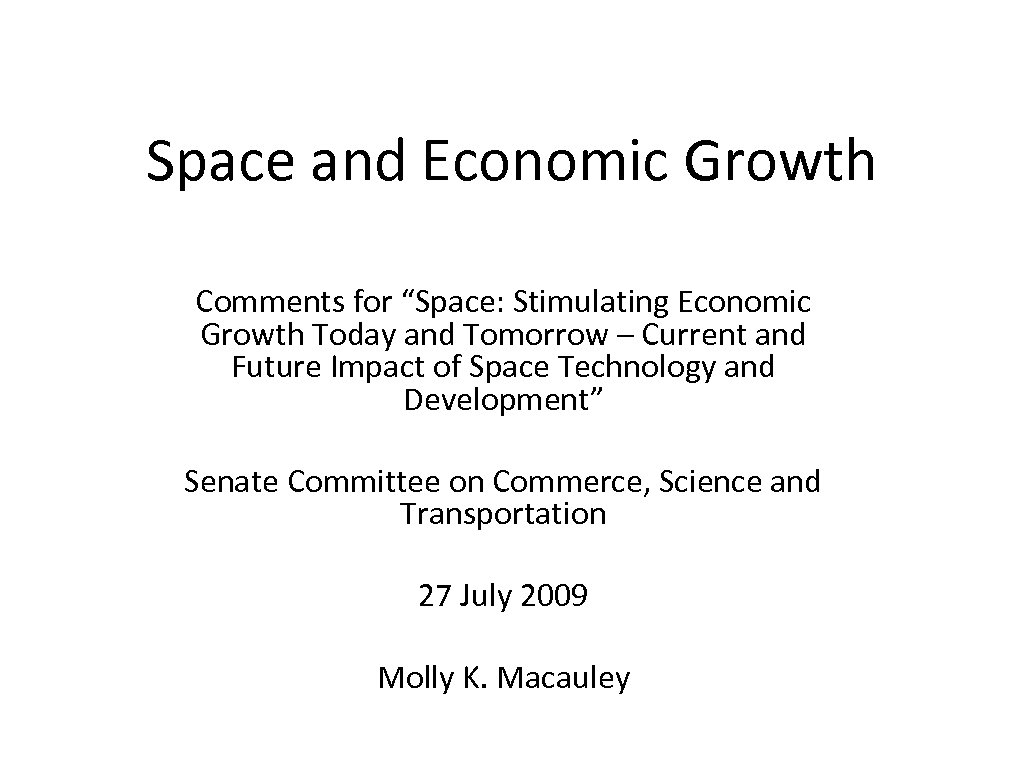 """Space and Economic Growth Comments for """"Space: Stimulating Economic Growth Today and Tomorrow –"""