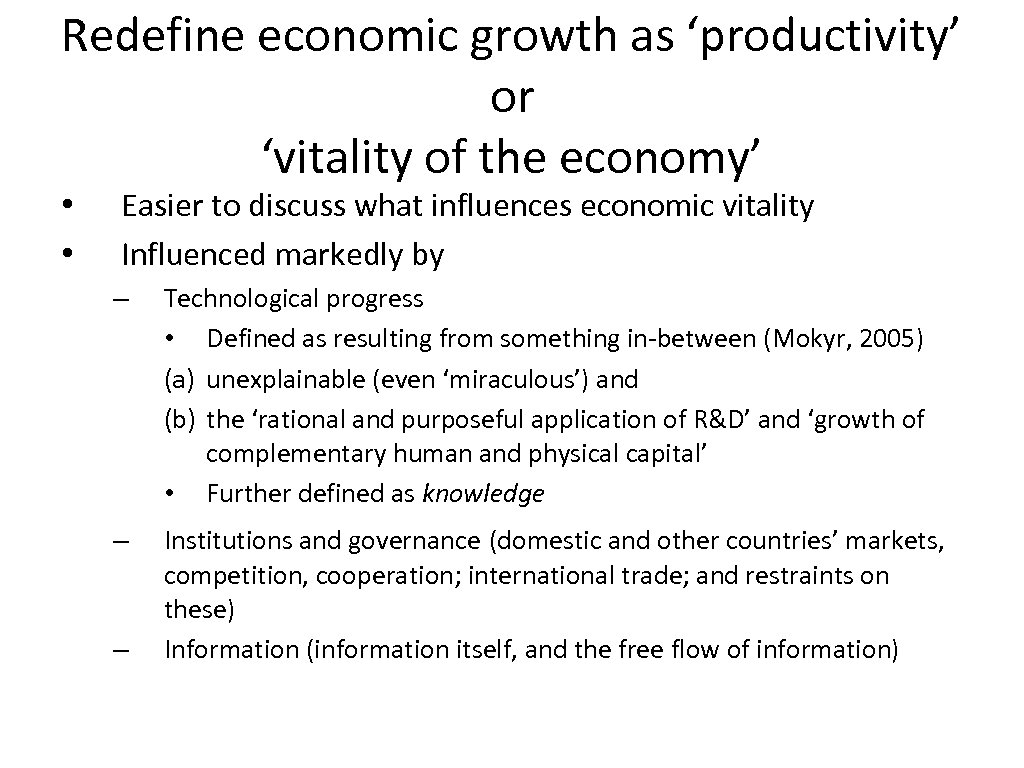 Redefine economic growth as 'productivity' or 'vitality of the economy' • • Easier to