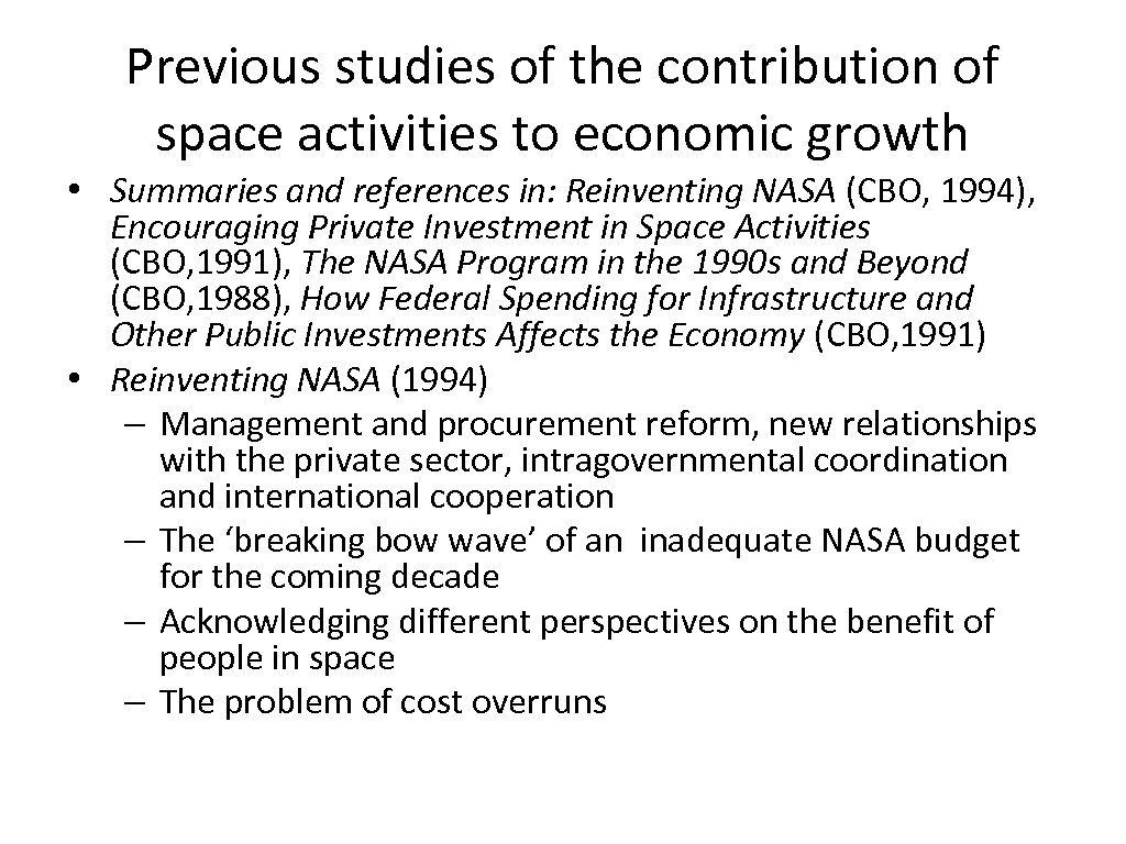 Previous studies of the contribution of space activities to economic growth • Summaries and