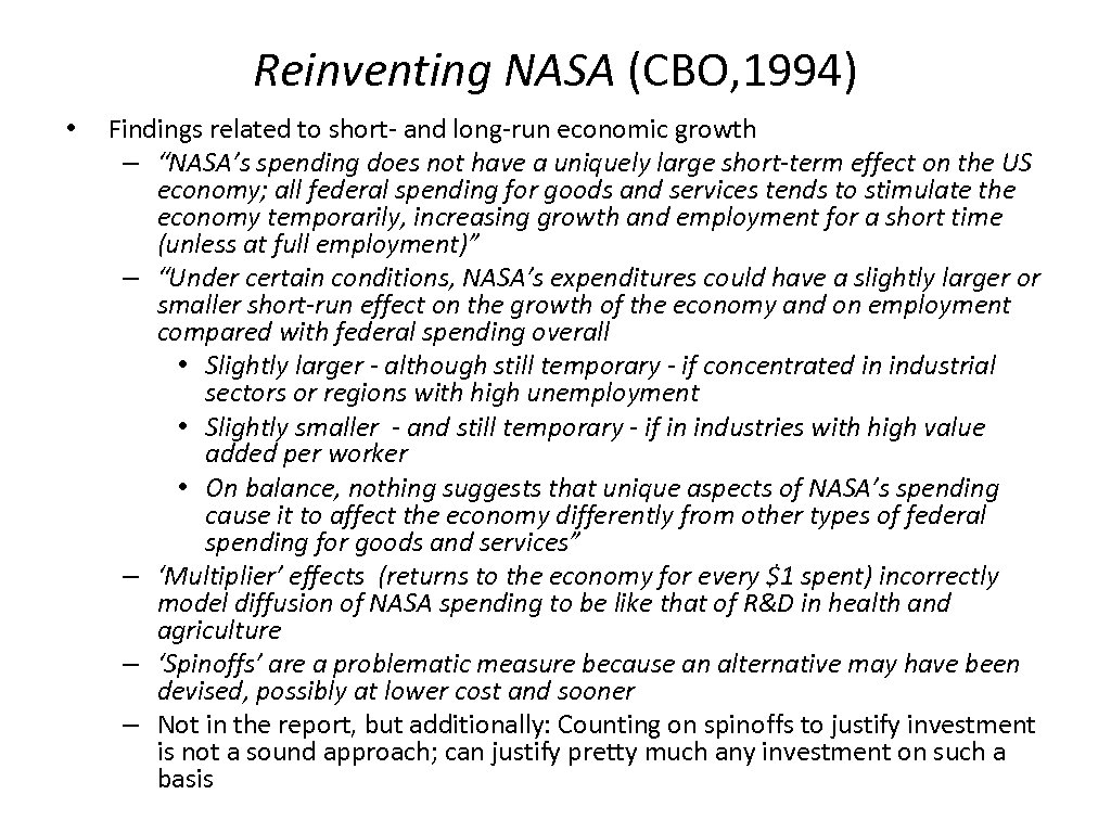 Reinventing NASA (CBO, 1994) • Findings related to short- and long-run economic growth –