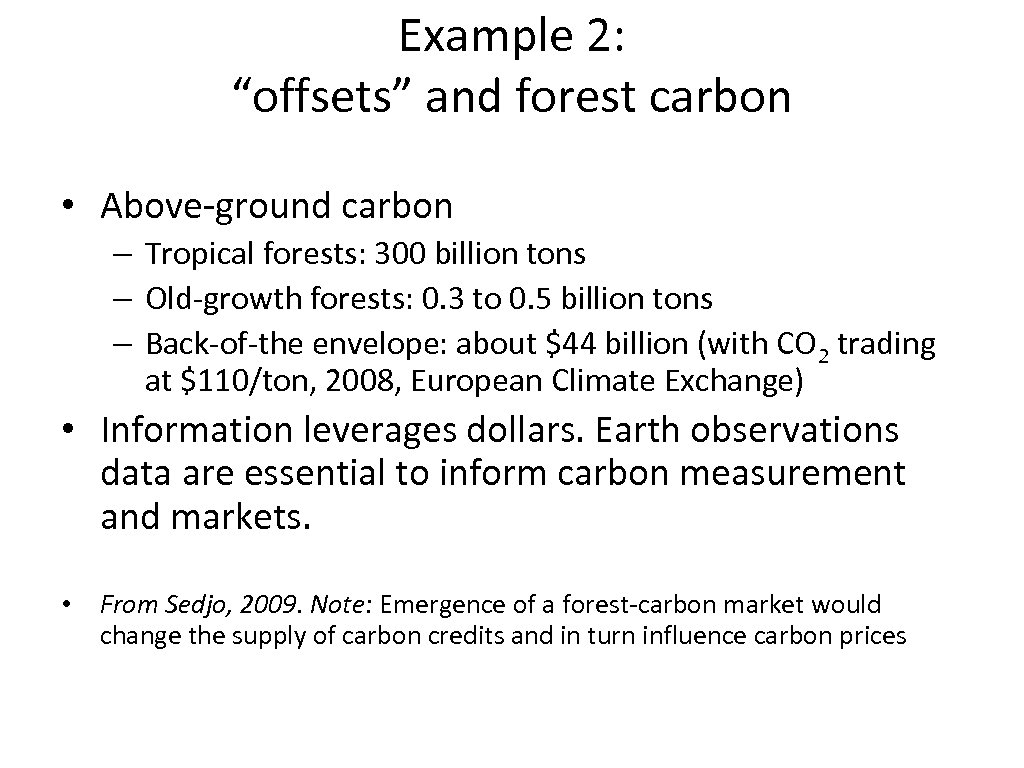 """Example 2: """"offsets"""" and forest carbon • Above-ground carbon – Tropical forests: 300 billion"""