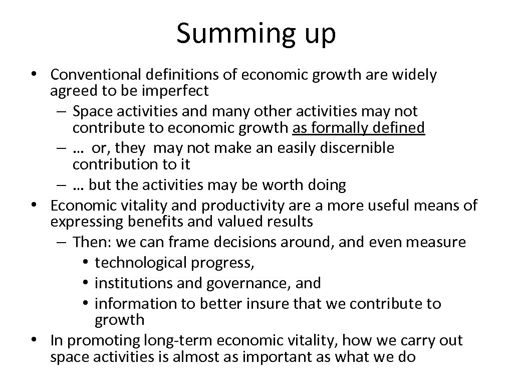 Summing up • Conventional definitions of economic growth are widely agreed to be imperfect