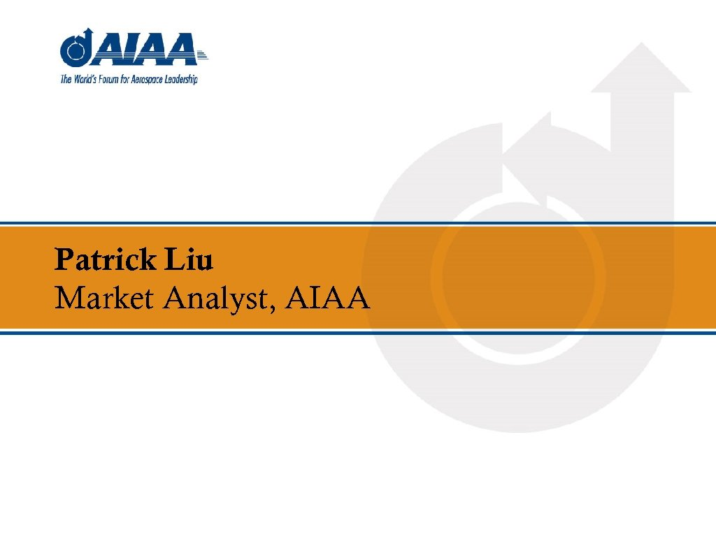 Patrick Liu Market Analyst, AIAA