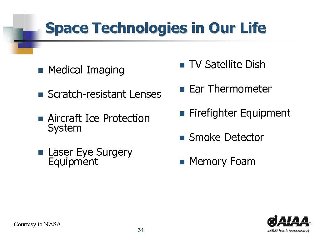 Space Technologies in Our Life n n Medical Imaging n TV Satellite Dish Scratch-resistant