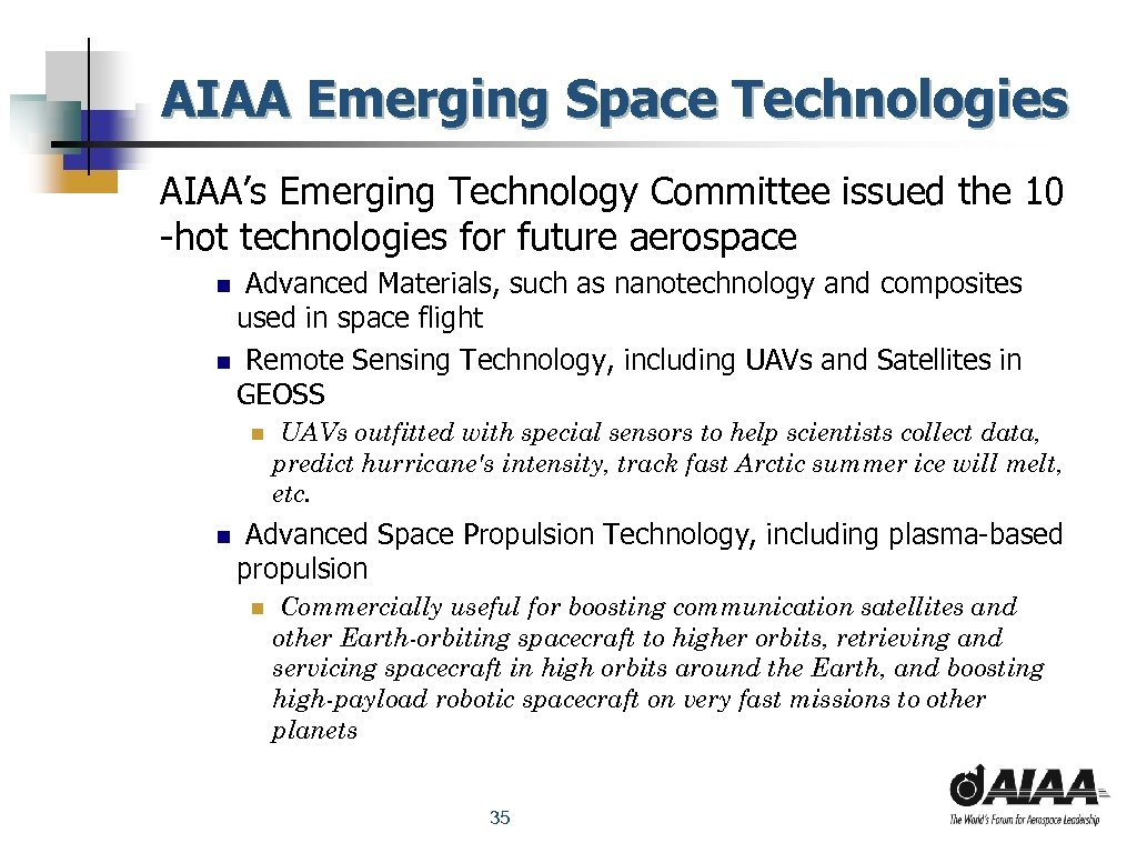 AIAA Emerging Space Technologies AIAA's Emerging Technology Committee issued the 10 -hot technologies for