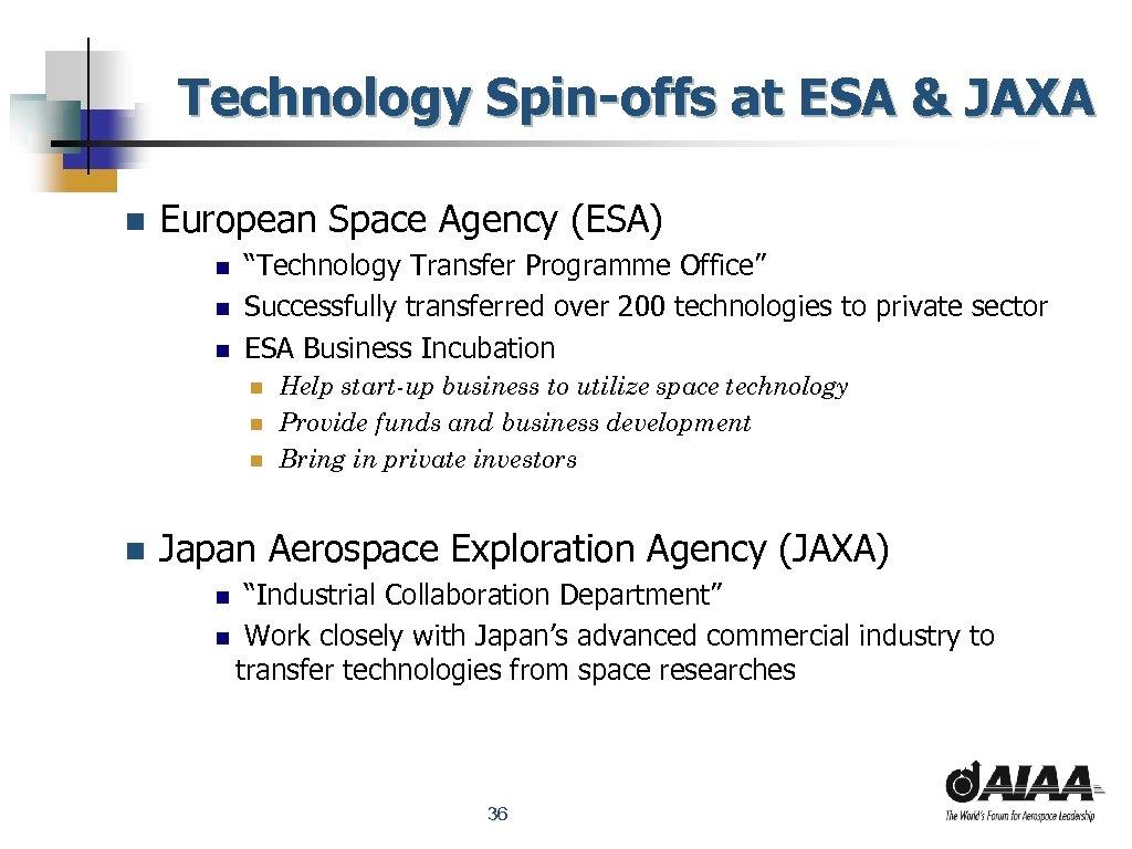 Technology Spin-offs at ESA & JAXA n European Space Agency (ESA) n n n