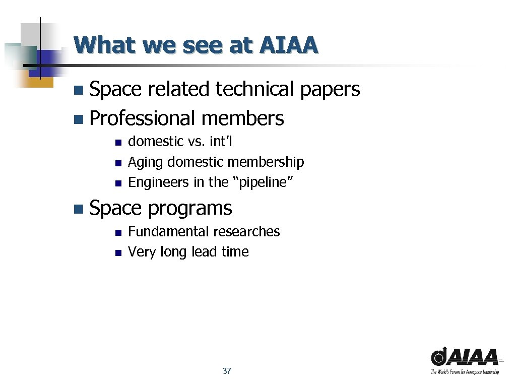 What we see at AIAA n Space related technical papers n Professional members n