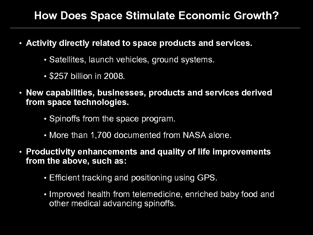 How Does Space Stimulate Economic Growth? • Activity directly related to space products and