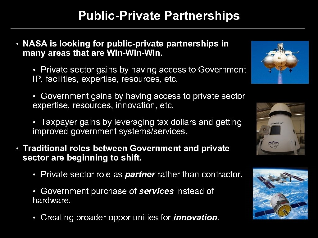 Public-Private Partnerships • NASA is looking for public-private partnerships in many areas that are