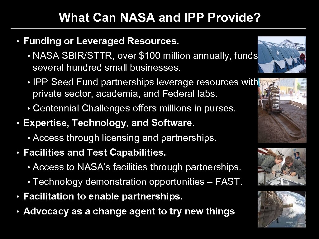 What Can NASA and IPP Provide? • Funding or Leveraged Resources. • NASA SBIR/STTR,