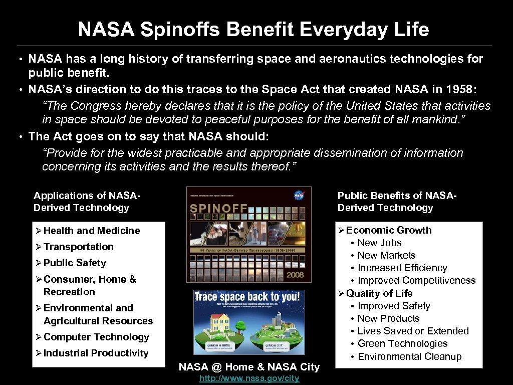 NASA Spinoffs Benefit Everyday Life • NASA has a long history of transferring space