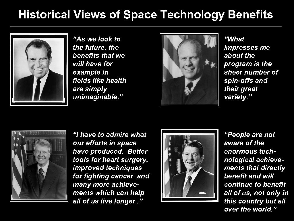 """Historical Views of Space Technology Benefits """"As we look to the future, the benefits"""