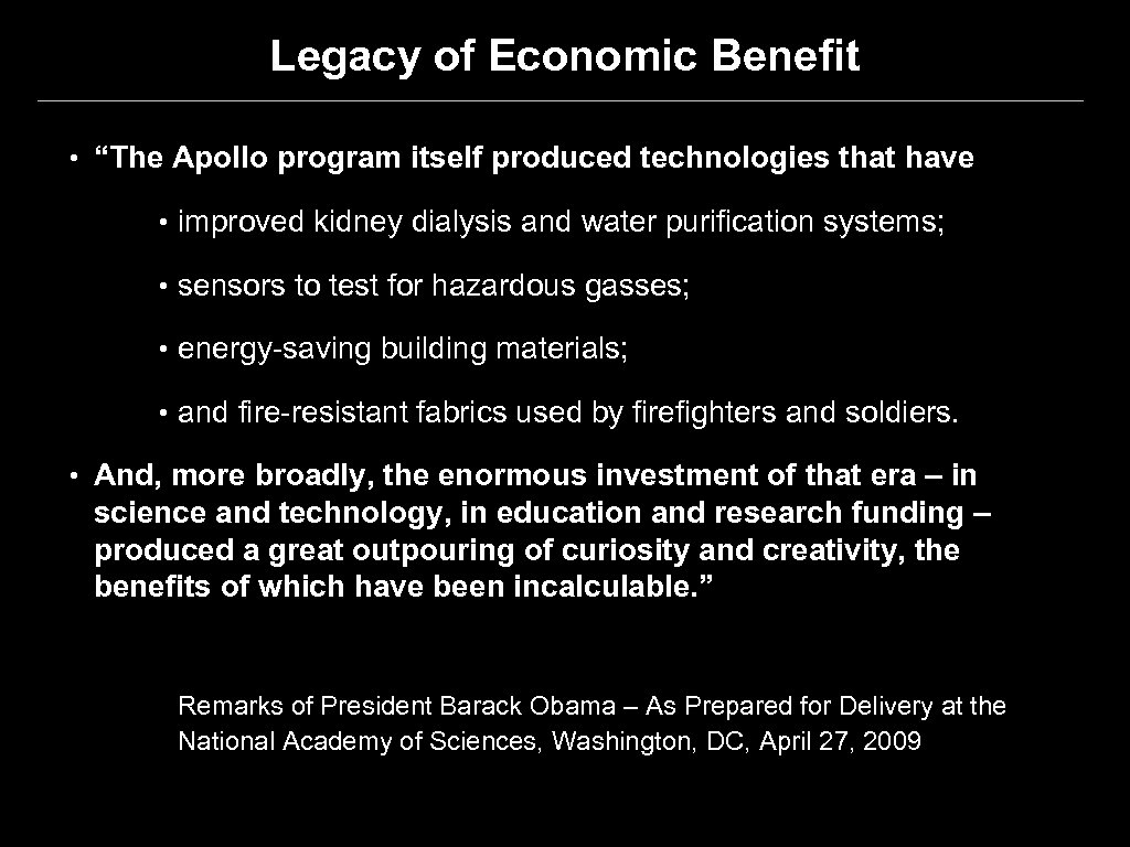 """Legacy of Economic Benefit • """"The Apollo program itself produced technologies that have •"""