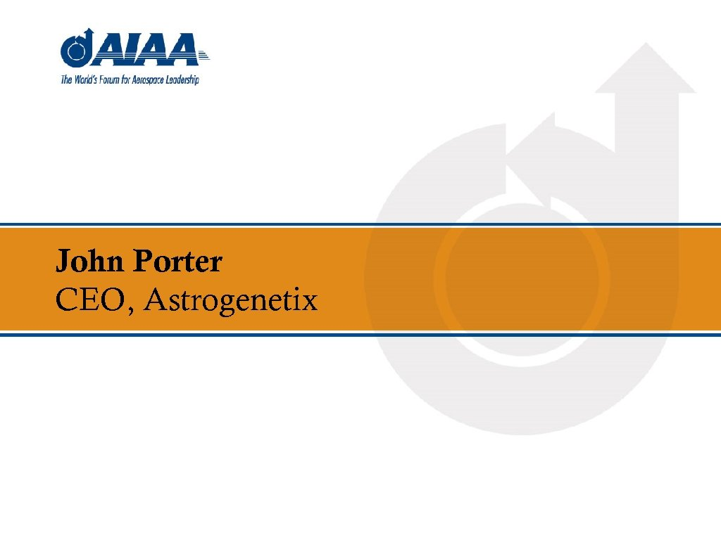 John Porter CEO, Astrogenetix