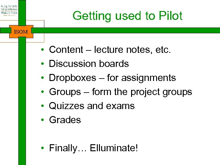 Getting used to Pilot ISOM • • • Content – lecture notes, etc. Discussion