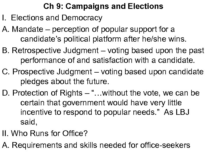 Ch 9: Campaigns and Elections I. Elections and Democracy A. Mandate – perception of