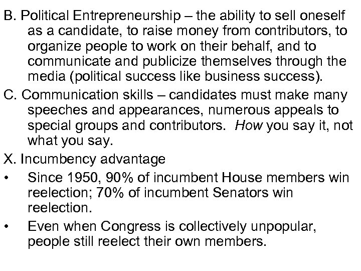 B. Political Entrepreneurship – the ability to sell oneself as a candidate, to raise