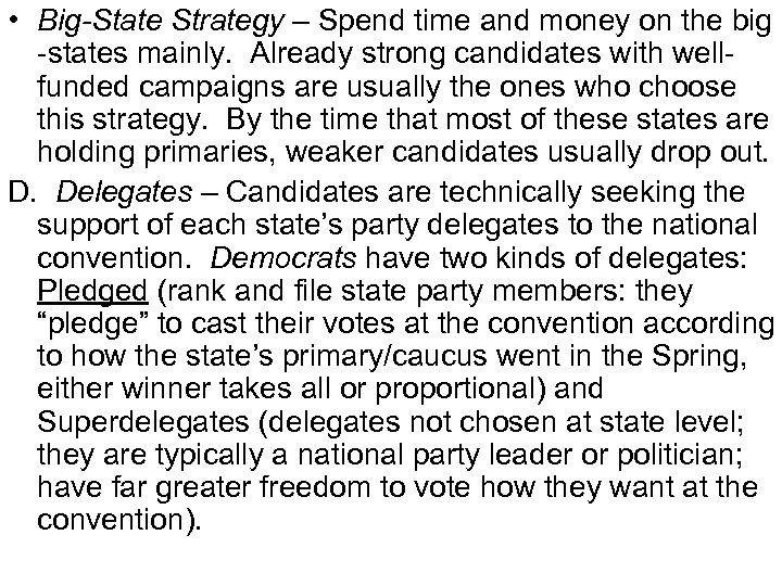 • Big-State Strategy – Spend time and money on the big -states mainly.