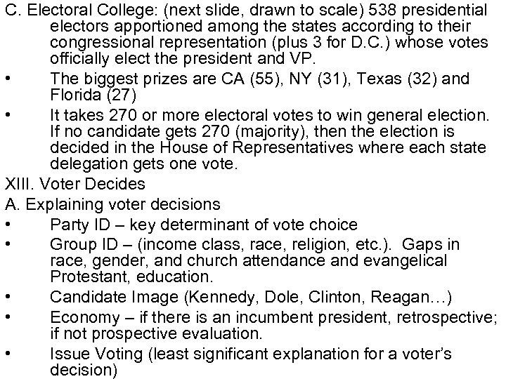 C. Electoral College: (next slide, drawn to scale) 538 presidential electors apportioned among the