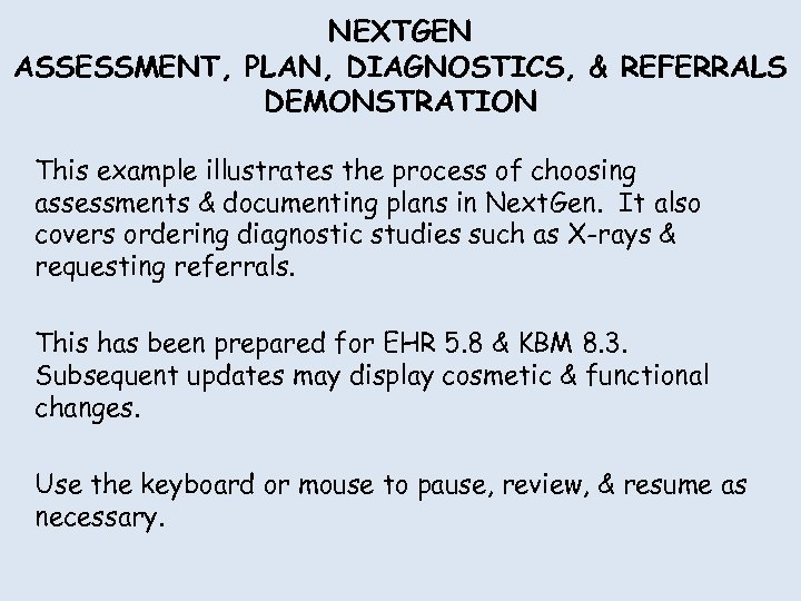 NEXTGEN ASSESSMENT, PLAN, DIAGNOSTICS, & REFERRALS DEMONSTRATION This example illustrates the process of choosing