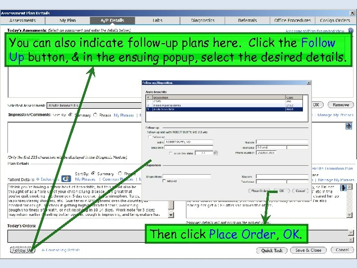 You can also indicate follow-up plans here. Click the Follow Up button, & in