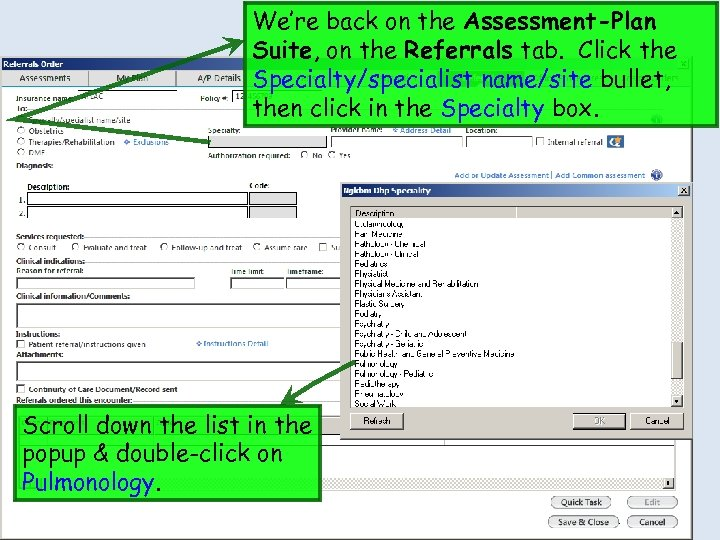 We're back on the Assessment-Plan Suite, on the Referrals tab. Click the Specialty/specialist name/site