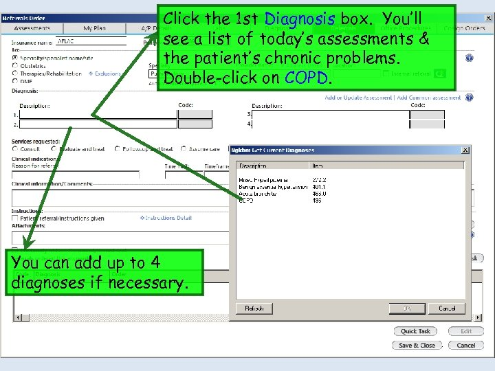 Click the 1 st Diagnosis box. You'll see a list of today's assessments &