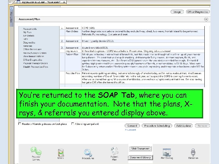 You're returned to the SOAP Tab, where you can finish your documentation. Note that
