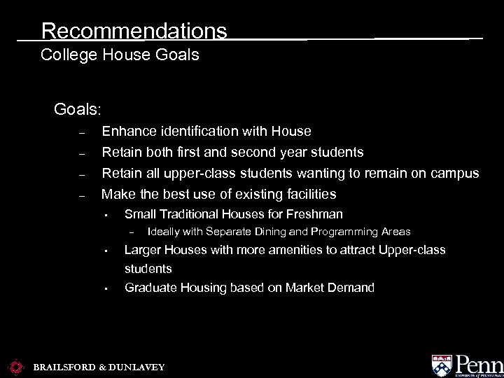 Recommendations College House Goals: – Enhance identification with House – Retain both first and