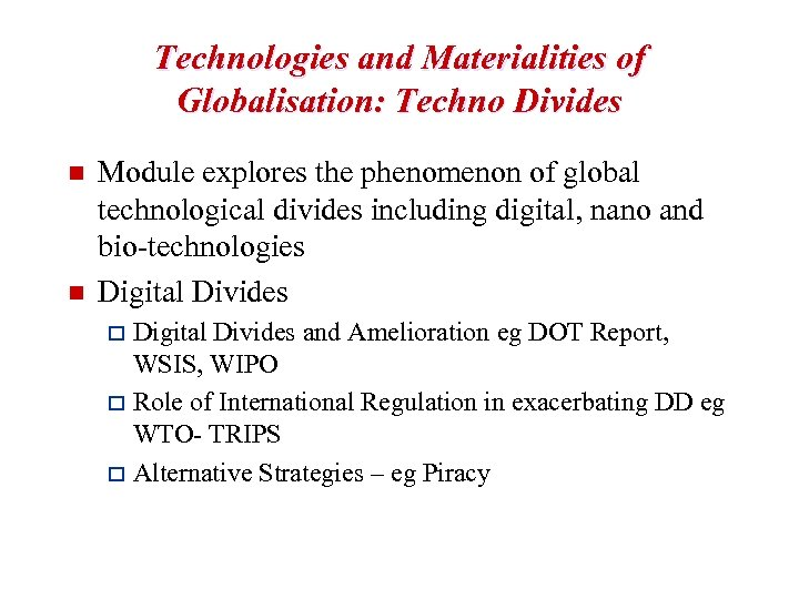 Technologies and Materialities of Globalisation: Techno Divides n n Module explores the phenomenon of
