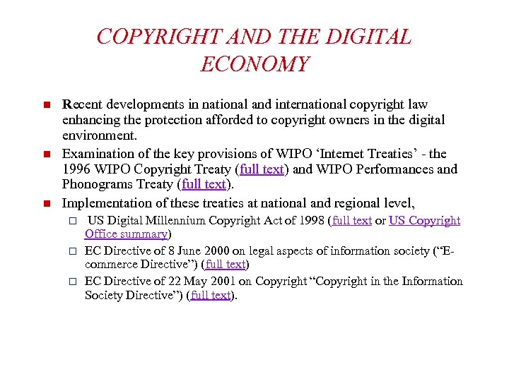 COPYRIGHT AND THE DIGITAL ECONOMY n n n Recent developments in national and international