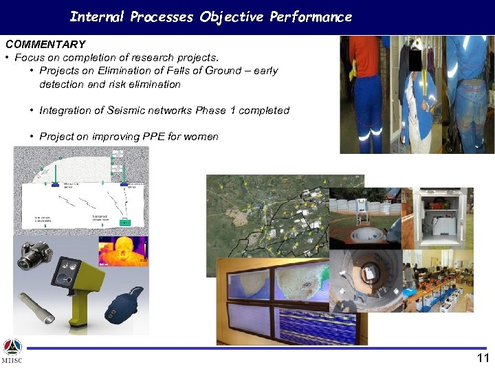 Internal Processes Objective Performance COMMENTARY • Focus on completion of research projects. • Projects