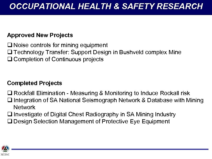 OCCUPATIONAL HEALTH & SAFETY RESEARCH Approved New Projects q Noise controls for mining equipment