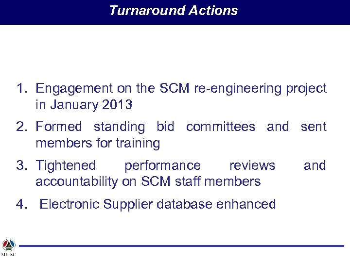 Turnaround Actions 1. Engagement on the SCM re-engineering project in January 2013 2. Formed