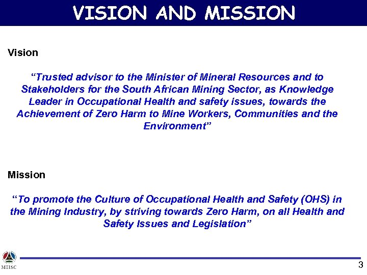"""VISION AND MISSION Vision """"Trusted advisor to the Minister of Mineral Resources and to"""