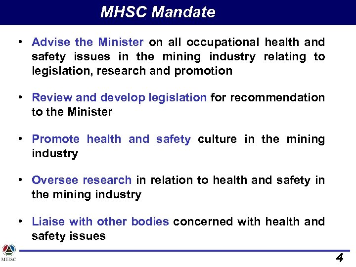 MHSC Mandate • Advise the Minister on all occupational health and safety issues in