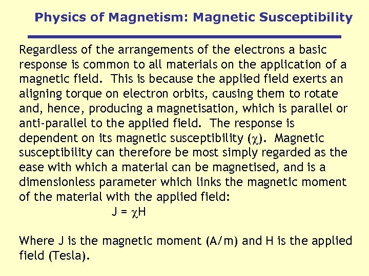 Physics of Magnetism: Magnetic Susceptibility Regardless of the arrangements of the electrons a basic