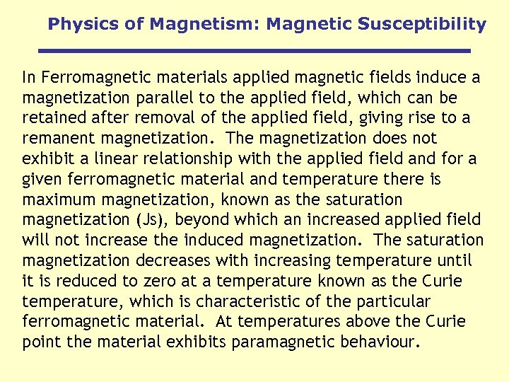 Physics of Magnetism: Magnetic Susceptibility In Ferromagnetic materials applied magnetic fields induce a magnetization