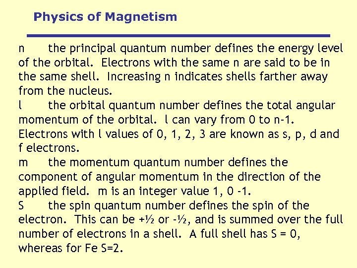Physics of Magnetism n the principal quantum number defines the energy level of the