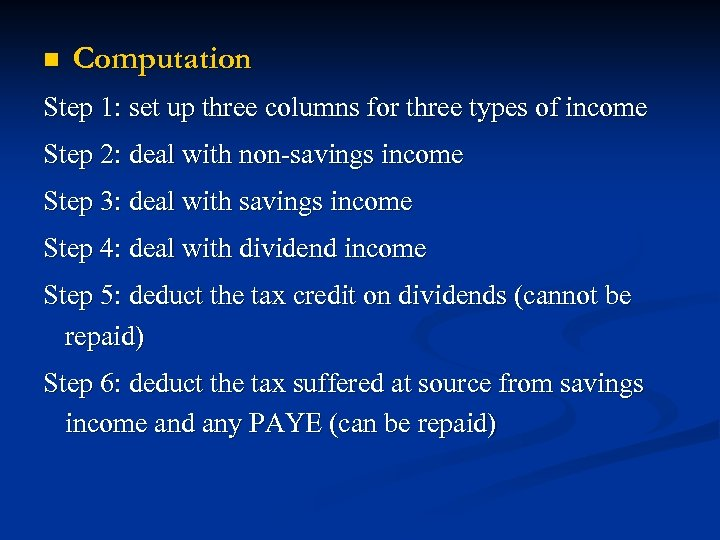 n Computation Step 1: set up three columns for three types of income Step