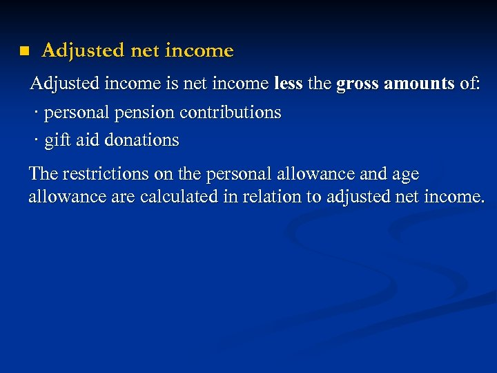 n Adjusted net income Adjusted income is net income less the gross amounts of: